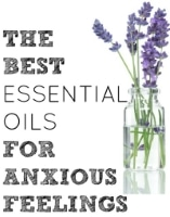 Top 10 Best Essential Oils For Treating Anxiety