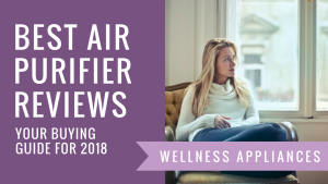 Best Air Purifier Reviews and Buying Guide for 2018