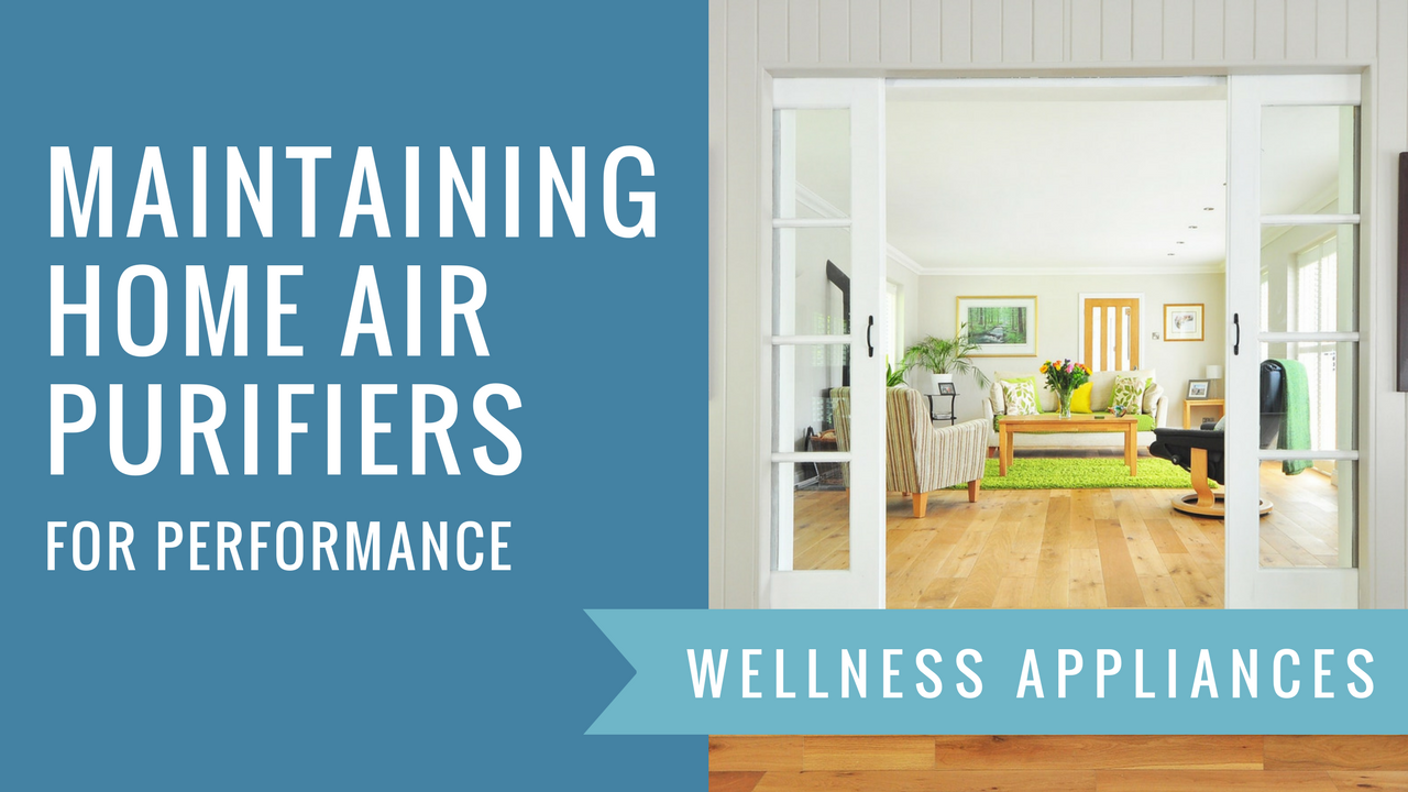 Maintaining Home Air Purifiers for Performance