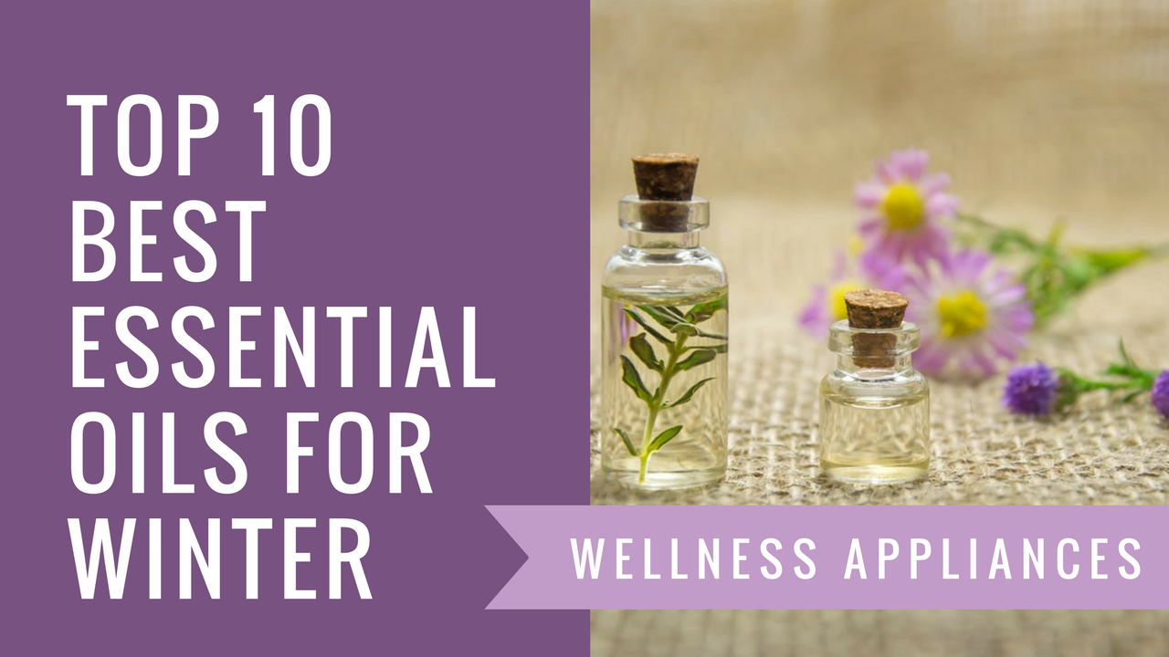 Top 10 Best Essential Oils for Winter