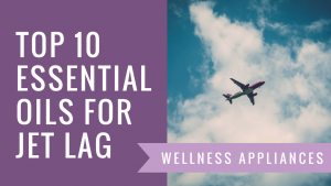 Top 10 Essential Oils for Jet Lag
