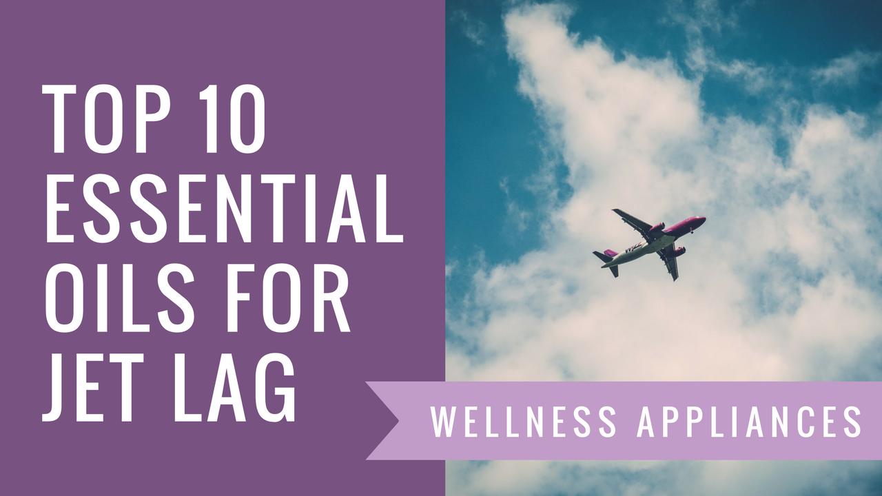 Top 10 Essential Oils for Jet Lag