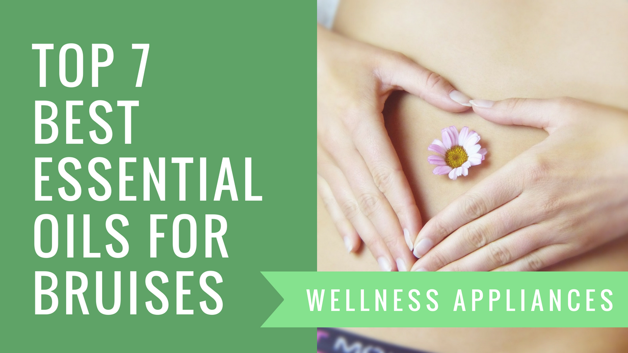 Top 7 Best Essential Oils for Bruises