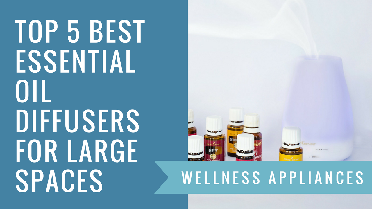 Top 5 Best Essential Oil Diffusers for Large Spaces