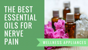 The Best Essential Oils for Nerve Pain