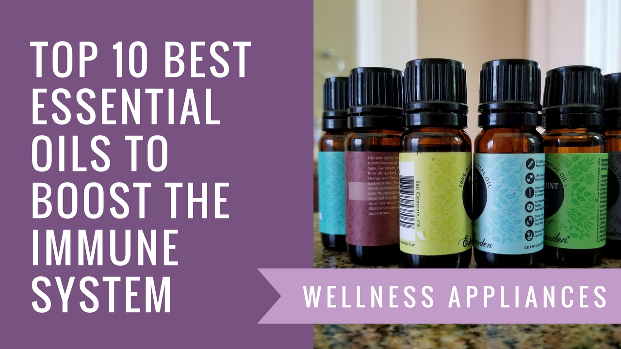 Top 10 Best Essential Oils to Boost the Immune System