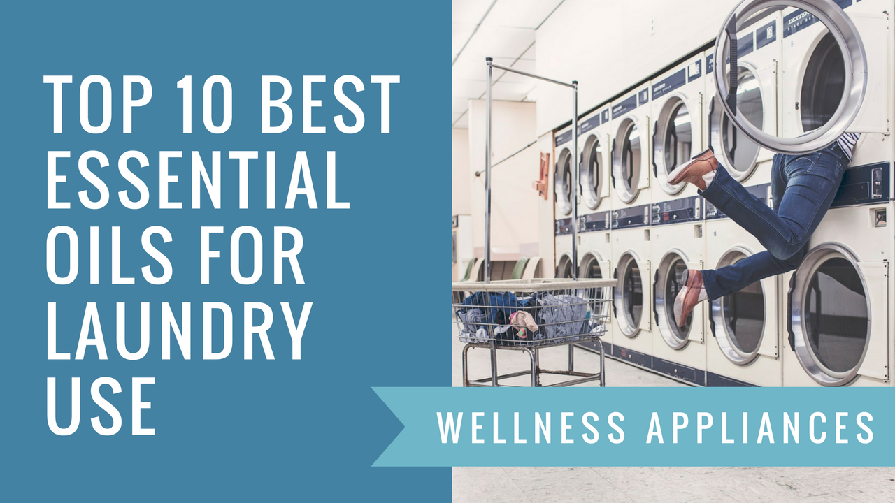 Top 10 Best Essential Oils for Laundry Use