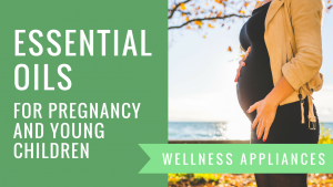 Essential Oils for Pregnancy: Safety, Induce Labor Naturally, Ease Morning Sickness, and Which Oils To Avoid